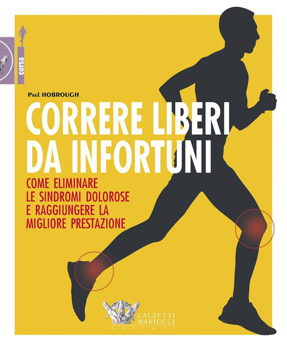 Correre liberi da infortuni   di Paul Hobrough