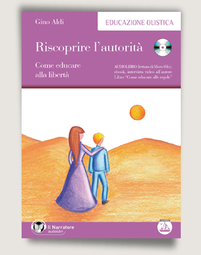 Riscoprire l'autorità. Audiolibro in mp3, ebook, intervista video all'autore. Libro incluso di Gino Aldi