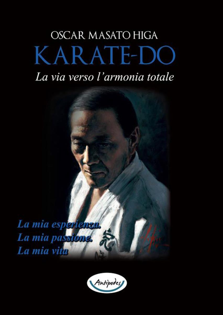 Karate-do La via verso l'armonia totale di Oscar Masato Higa
