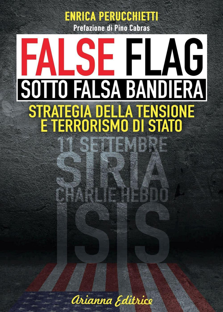 False Flag - Sotto Falsa Bandiera di Enrica Perucchietti