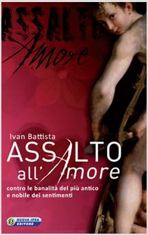 copertina del libro Assalto all'Amore di Ivan Battista